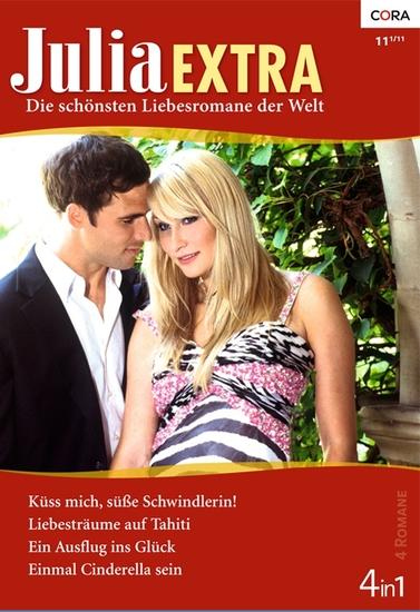 Julia Extra Band 0337 - Ein Ausflug ins Glück Liebesträume auf Tahiti Einmal Cinderella sein Küss mich süße Schwindlerin! - cover