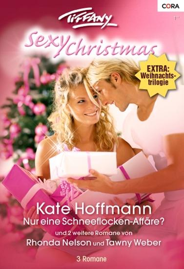 Tiffany Sexy Christmas Band 05 - Viel heiße Liebe zum Fest Nur eine Schneeflocken-Affäre? Süßer die Männer nie küssen … - cover