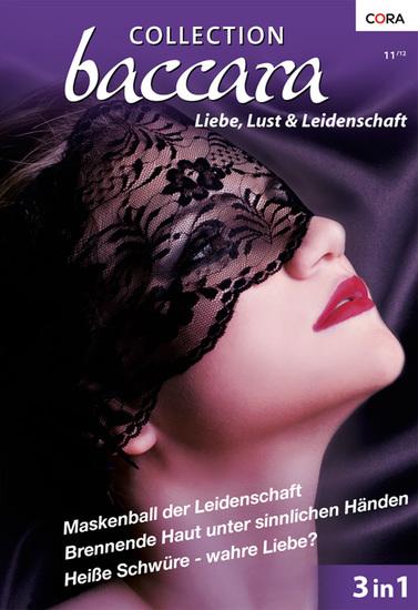 Collection Baccara Band 0320 - Brennende Haut unter sinnlichen Händen Maskenball der Leidenschaft Heiße Schwüre - wahre Liebe? - cover