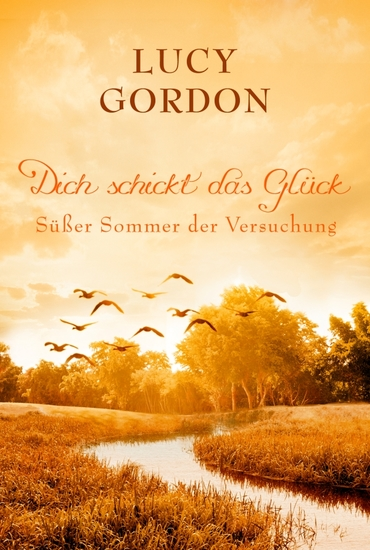 Süßer Sommer der Versuchung - Dich schickt das Glück - cover
