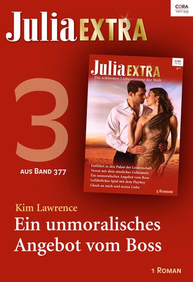Julia Extra Band 377 - Titel 3: Ein unmoralisches Angebot vom Boss - cover