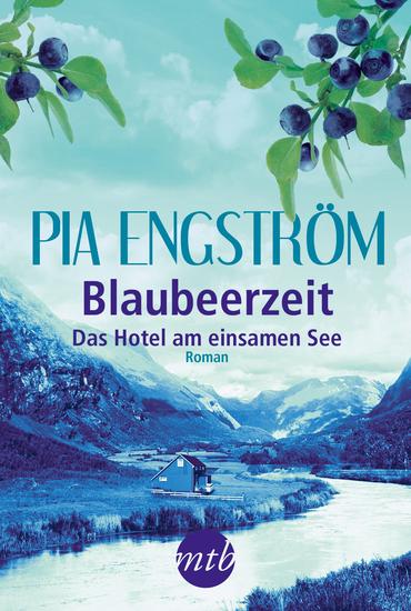 Blaubeerzeit: Das Hotel am einsamen See - cover