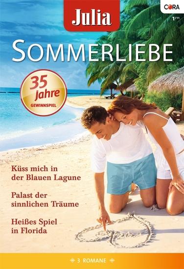 Julia Sommerliebe Band 22 - Palast der sinnlichen Träume Küss mich in der Blauen Lagune Heißes Spiel in Florida - cover
