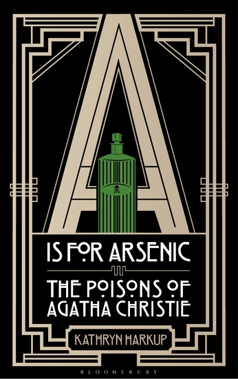 A is for Arsenic - The Poisons of Agatha Christie - cover