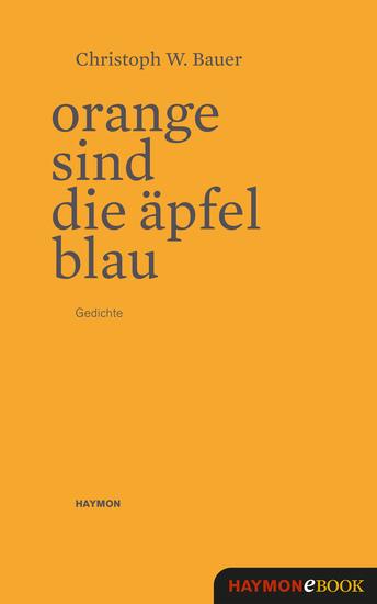 Orange sind die Äpfel blau - Gedichte - cover