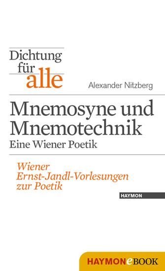 Dichtung für alle: Mnemosyne und Mnemotechnik Eine Wiener Poetik - Wiener Ernst-Jandl-Vorlesungen zur Poetik - cover