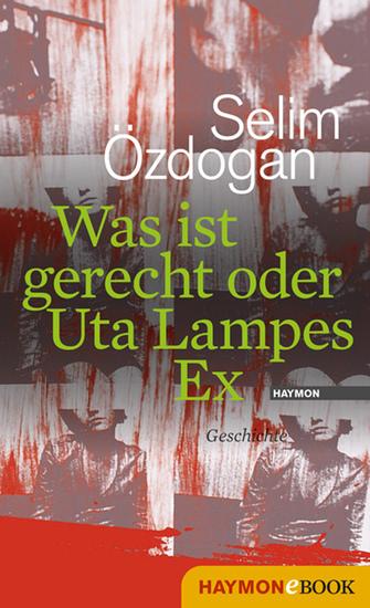 Was ist gerecht oder Uta Lampes Ex - Geschichte - cover