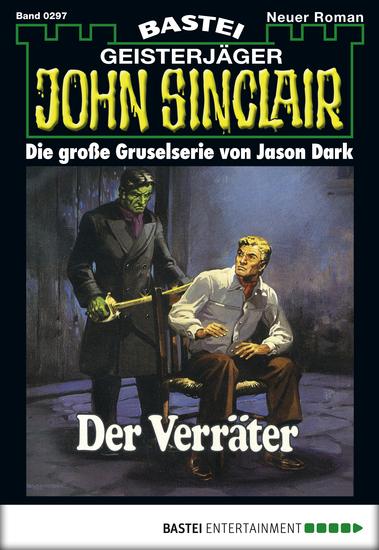 John Sinclair - Folge 0297 - Der Verräter (2 Teil) - cover