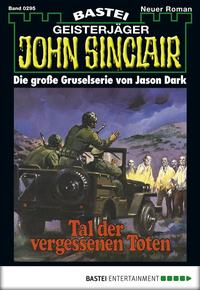 John Sinclair - Folge 0295 - Tal der vergessenen Toten