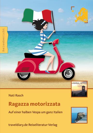 Ragazza motorizzata - Auf einer halben Vespa um ganz Italien - cover