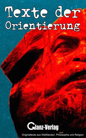 Texte der Orientierung - Originaltexte aus Weltliteratur Philosophie und Religion - cover