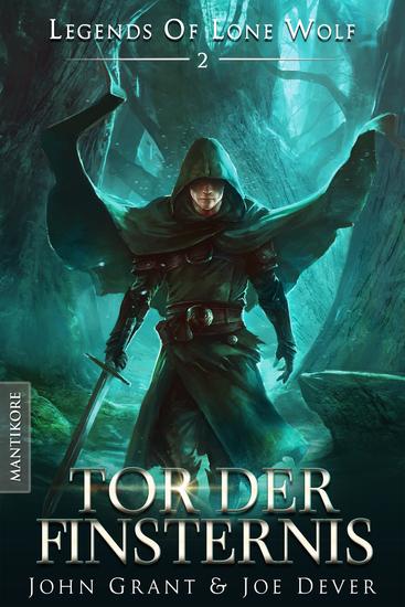 Legends of Lone Wolf 02 - Tor der Finsternis - Ein Fantasy Roman in der Welt des Einsamen Wolf - cover
