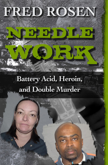 Needle Work - Battery Acid Heroin and Double Murder - cover