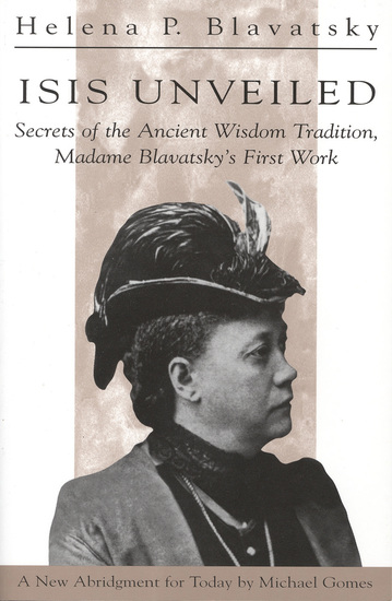 Isis Unveiled - Secrets of the Ancient Wisdom Tradition Madame Blavatsky's First Work - cover