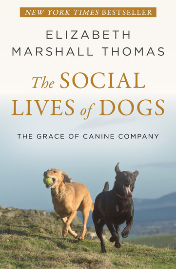 The Social Lives of Dogs - The Grace of Canine Company - cover