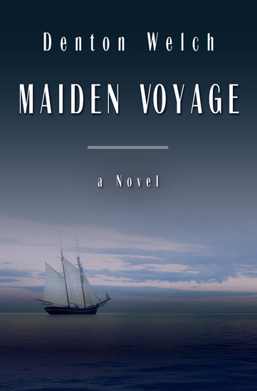 maiden voyage by denton welch tension filled
