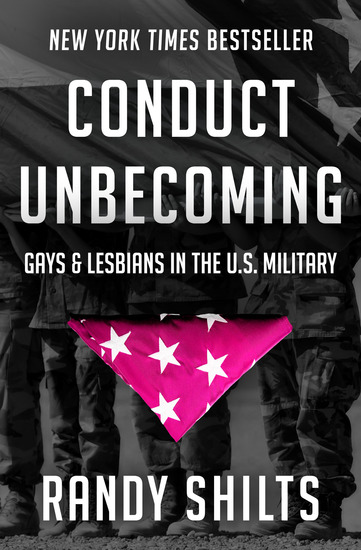 Conduct Unbecoming - Gays & Lesbians in the US Military - cover