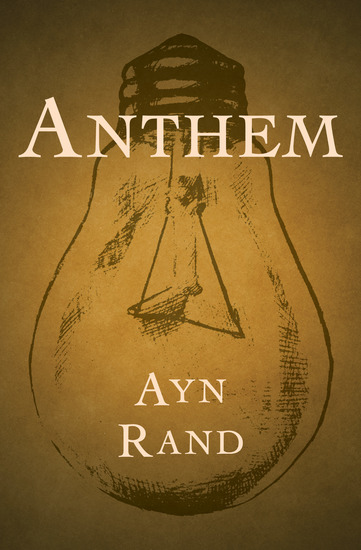 essays on the novel anthem Anthem is a dystopian fiction novella by ayn rand  there are similarities between anthem and the 1921 novel we by yevgeny zamyatin  essays on ayn rand's anthem.