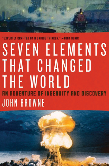 Seven Elements That Have Changed the World - An Adventure of ingenuity and Discovery - cover