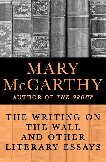 The Writing on the Wall - And Other Literary Essays - cover