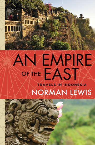An Empire of the East - Travels in Indonesia - cover