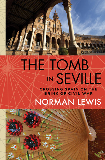 The Tomb in Seville - Crossing Spain on the Brink of Civil War - cover