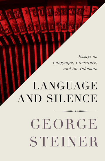 Language and Silence - Essays on Language Literature and the Inhuman - cover