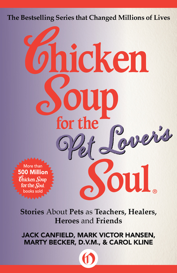 Chicken Soup for the Pet Lover's Soul - Stories About Pets as Teachers Healers Heroes and Friends - cover