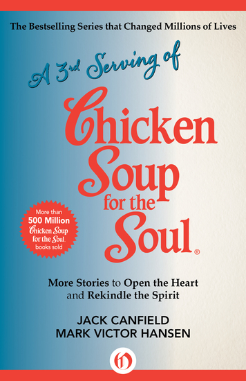A 3rd Serving of Chicken Soup for the Soul - More Stories to Open the Heart and Rekindle the Spirit - cover