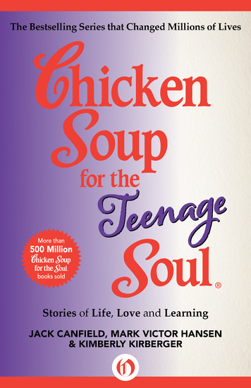 Chicken Soup for the Teenage Soul - Stories of Life Love and Learning - cover