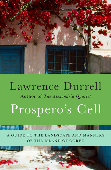 Prospero's Cell - A Guide to the Landscape and Manners of the Island of Corfu - cover