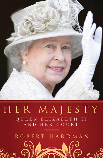 Her Majesty - Queen Elizabeth II and Her Court - cover
