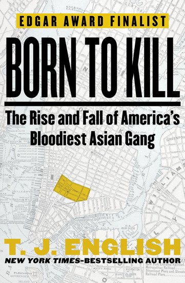 Born to Kill - The Rise and Fall of America's Bloodiest Asian Gang - cover