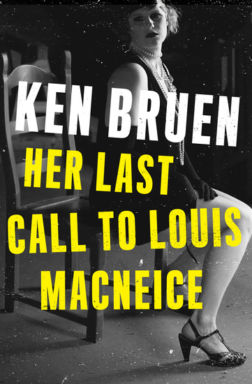 Her Last Call to Louis MacNeice - cover