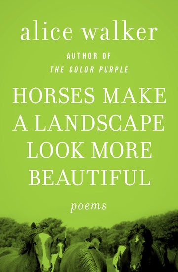 Horses Make a Landscape Look More Beautiful - Poems - cover