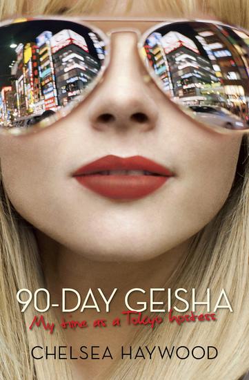 90-Day Geisha - My Time as a Tokyo Hostess - cover