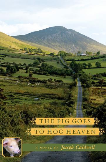 The Pig Goes to Hog Heaven - A Novel - cover
