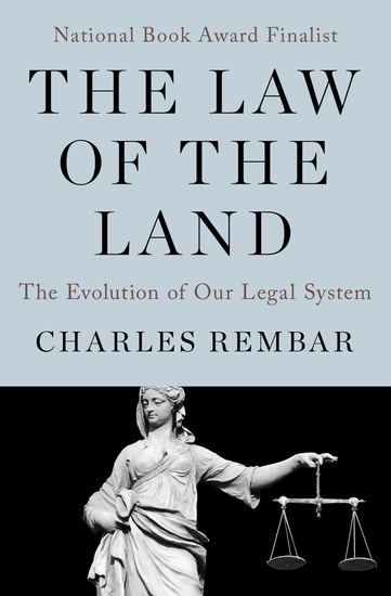 The Law of the Land - The Evolution of Our Legal System - cover