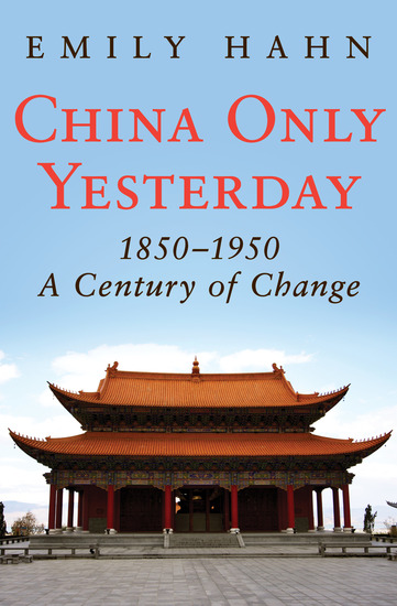 China Only Yesterday - 1850–1950: A Century of Change - cover
