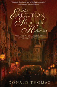 The Execution of Sherlock Holmes - And Other New Adventures of the Great Detective