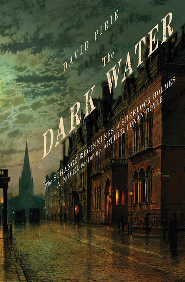 The Dark Water - The Strange Beginnings of Sherlock Holmes - cover