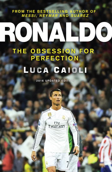 Ronaldo - The Obsession For Perfection - 2016 Updated Edition - cover