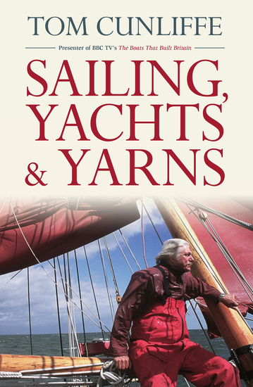 Sailing Yachts & Yarns - A Collection of Wisdom Observations & Anecdotes from The British Sailing Expert - cover