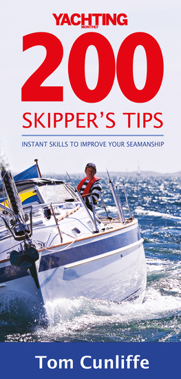 Yachting Monthly's 200 Skipper's Tips (For Tablet Devices) - Instant Skills to Improve Your Seamanship: The Must-Have Guide for Every Yachtsman - cover