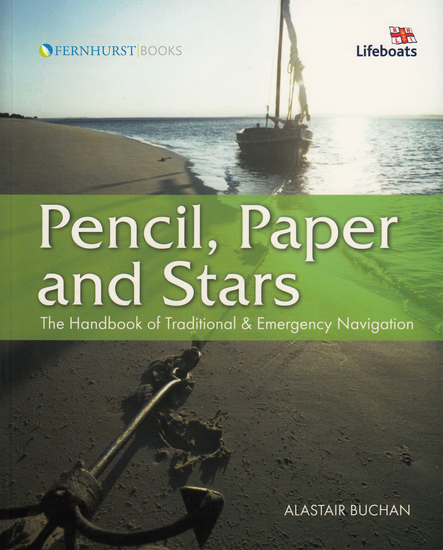 Pencil Paper & Stars - The Handbook of Traditional & Emergency Navigation - cover