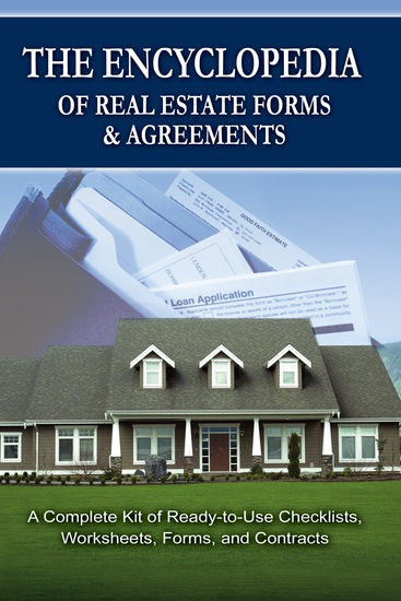 The Encyclopedia of Real Estate Forms & Agreements - A Complete Kit of Ready-to-Use Checklists Worksheets Forms and Contracts - cover