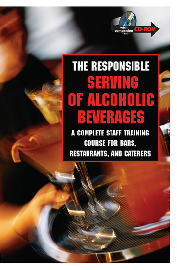 The Responsible Serving of Alcoholic Beverages - Complete Staff Training Course for Bars Restaurants and Caterers - cover