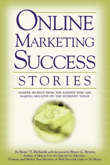 Online Marketing Success Stories - Insider Secrets from the Experts Who Are Making Millions on the Internet Today - cover