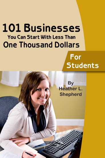 101 businesses You Can Start With Less Than One Thousand Dollars - For Students - cover