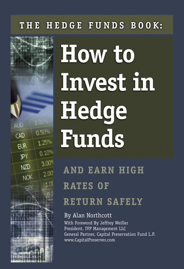 The Hedge Funds Book - How to Invest In Hedge Funds & Earn High Rates of Returns Safely - cover